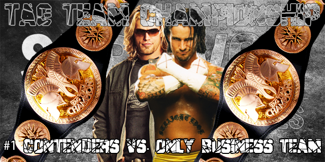 Tag Team Championship#1 Contenders vs. Only Business Team ©