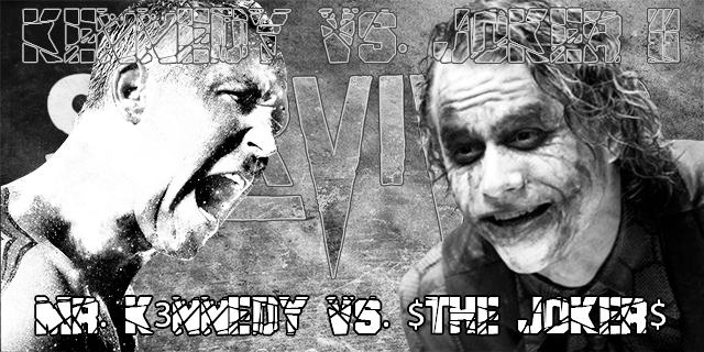 Mr. K3nNeDy vs. $The Joker$ II