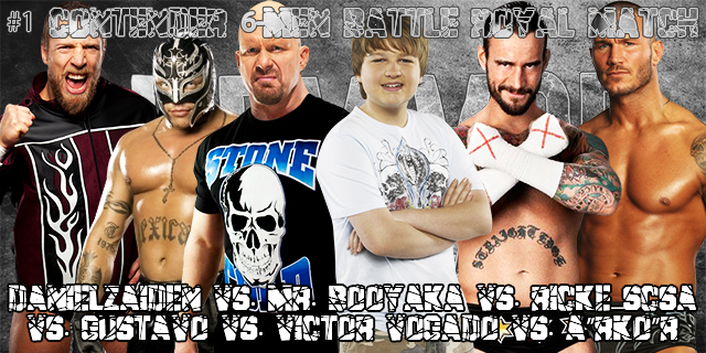 "#1 Contender 6-Men Battle Royal MatchDanielzaiden vs. Mr. Booyaka vs. Ricke_SCSA vs. Gustavo vs. Victor Vogado vs. A""RKO""R"
