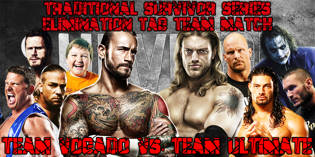 Traditional Survivor Series Elimination Tag Team MatchTeam Vogado (Victor Vogado, Styles Explosion & Porcokillers) vs. Team Ultimate (The Ultimate Opportunist, REC & AVC)